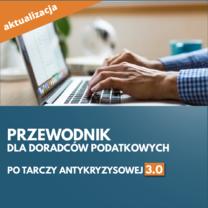 Tarcza antykryzysowa 3.0 - nowy informator dla doradców podatkowych